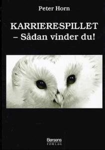 Karrierespillet - Sådan vinder du! af Peter Horn